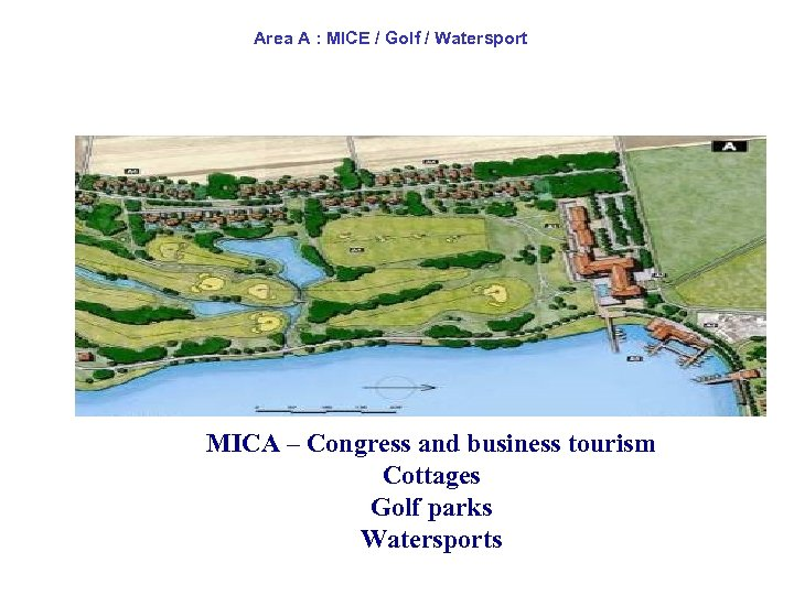 Area A : MICE / Golf / Watersport MICA – Congress and business tourism