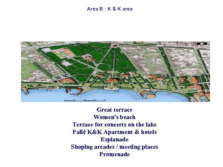 Area B : K & K area Great terrace Women's beach Terrace for concerts