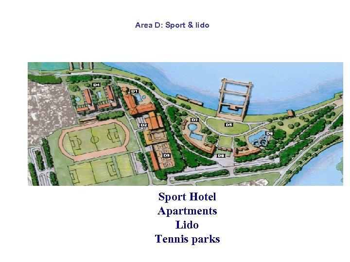Area D: Sport & lido Sport Hotel Apartments Lido Tennis parks