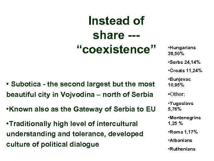 """Instead of share --""""coexistence"""" • Hungarians 38, 50% • Serbs 24, 14% • Croats"""