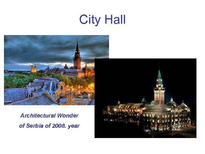 City Hall Architectural Wonder of Serbia of 2008. year