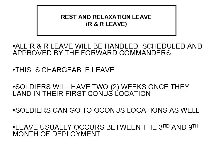 REST AND RELAXATION LEAVE (R & R LEAVE) • ALL R & R LEAVE
