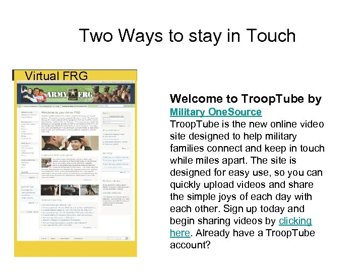 Two Ways to stay in Touch Virtual FRG Welcome to Troop. Tube by Military