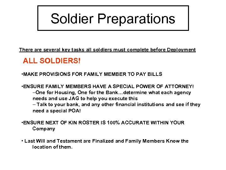 Soldier Preparations There are several key tasks all soldiers must complete before Deployment ALL