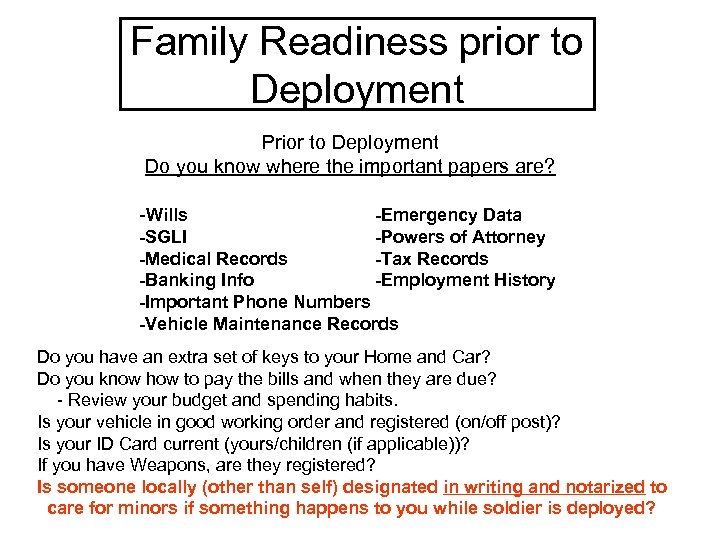 Family Readiness prior to Deployment Prior to Deployment Do you know where the important