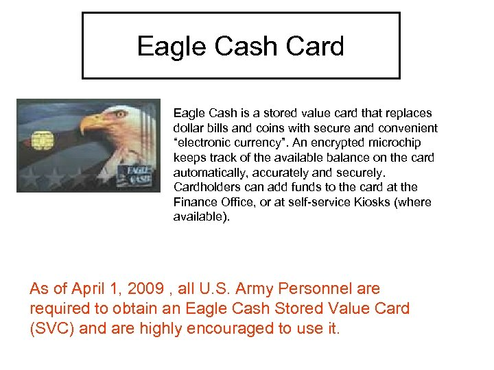 Eagle Cash Card Eagle Cash is a stored value card that replaces dollar bills