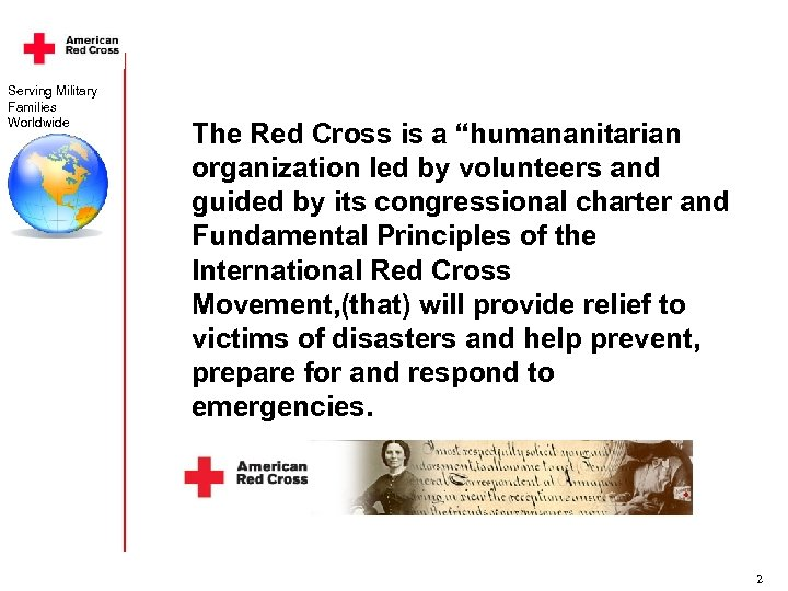 "Serving Military Families Worldwide The Red Cross is a ""humananitarian organization led by volunteers"