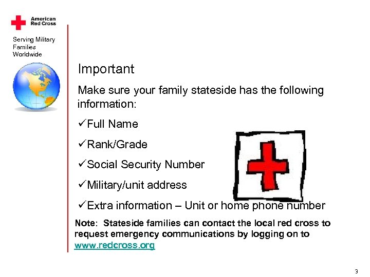 Serving Military Families Worldwide Important Make sure your family stateside has the following information: