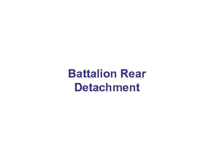 Battalion Rear Detachment