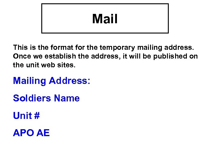 Mail This is the format for the temporary mailing address. Once we establish the