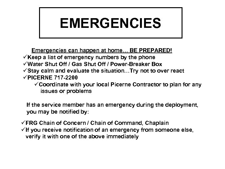 EMERGENCIES Emergencies can happen at home… BE PREPARED! üKeep a list of emergency numbers