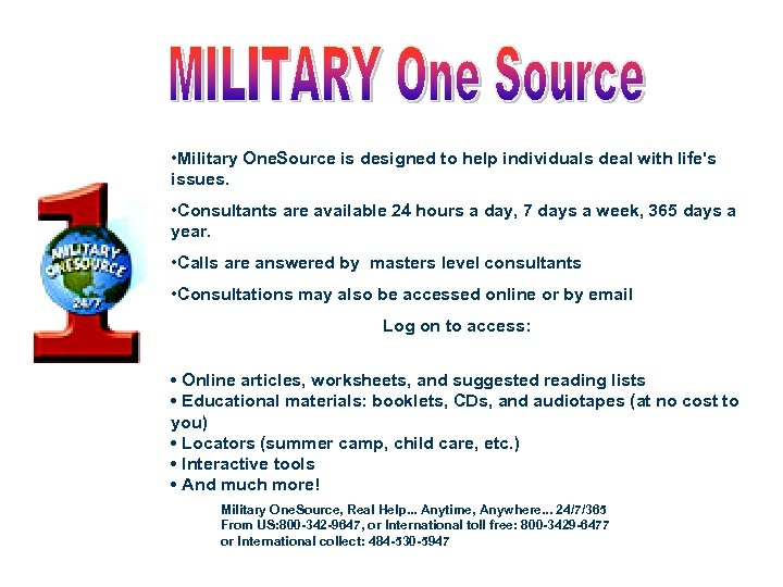 • Military One. Source is designed to help individuals deal with life's issues.