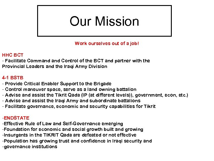 Our Mission Work ourselves out of a job! HHC BCT - Facilitate Command Control