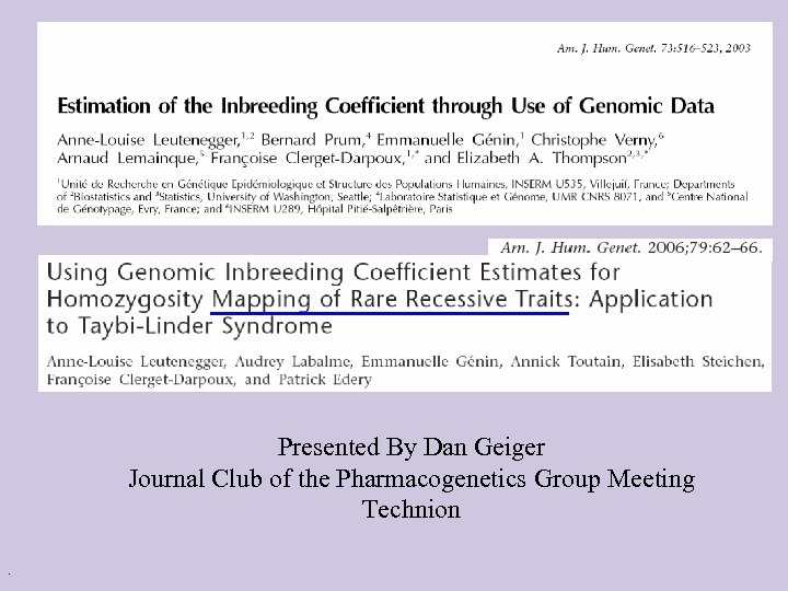 Presented By Dan Geiger Journal Club of the Pharmacogenetics Group Meeting Technion.