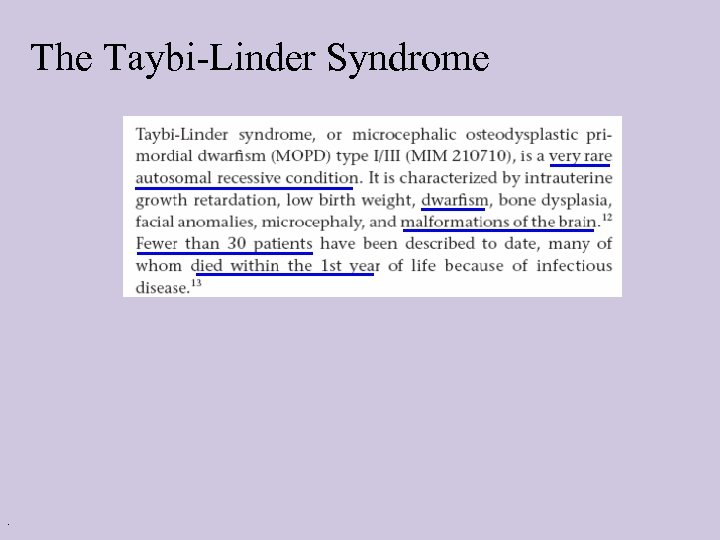 The Taybi-Linder Syndrome .