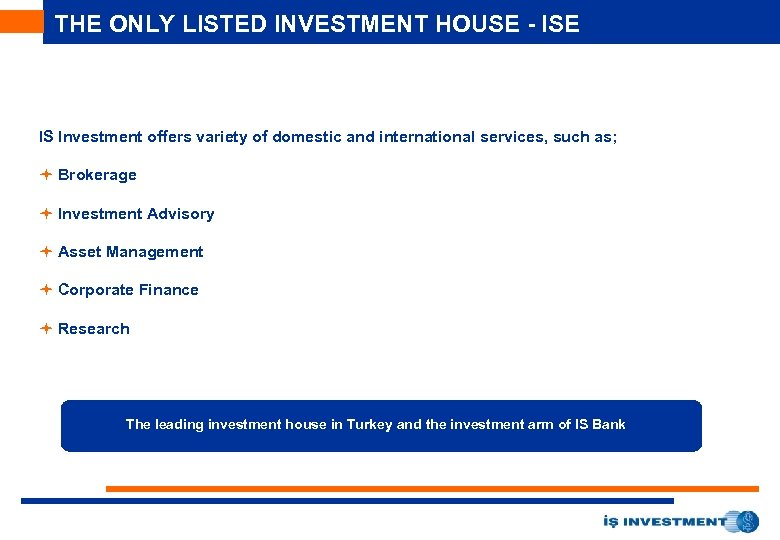 """THE ONLY LISTED INVESTMENT HOUSE - ISE FITCH: """"AAA(tur)"""" IS Investment offers variety of"""