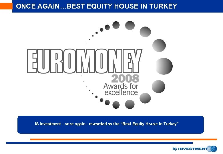 ONCE AGAIN…BEST EQUITY HOUSE IN TURKEY IS Investment - once again - rewarded as