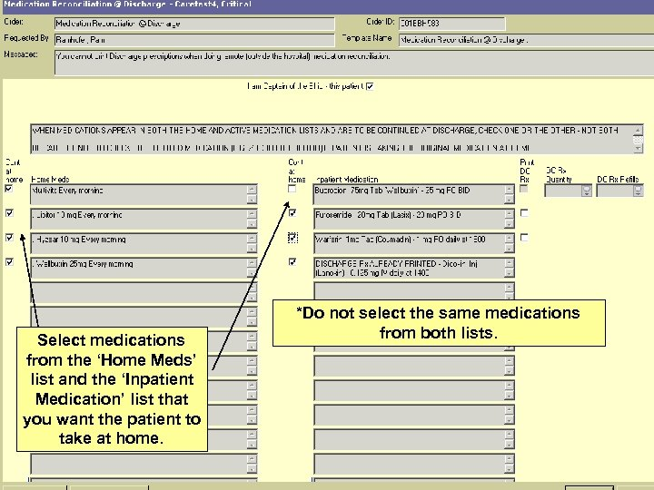 Select medications from the 'Home Meds' list and the 'Inpatient Medication' list that you