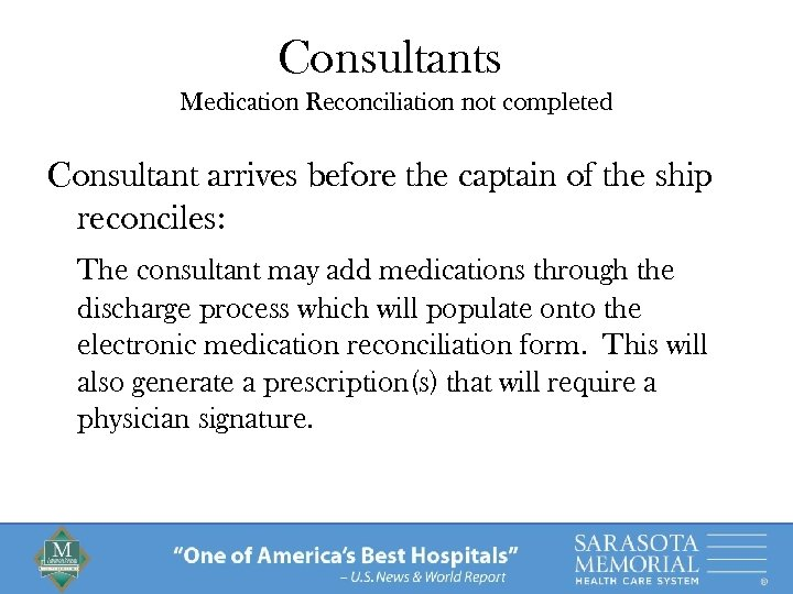 Consultants Medication Reconciliation not completed Consultant arrives before the captain of the ship reconciles: