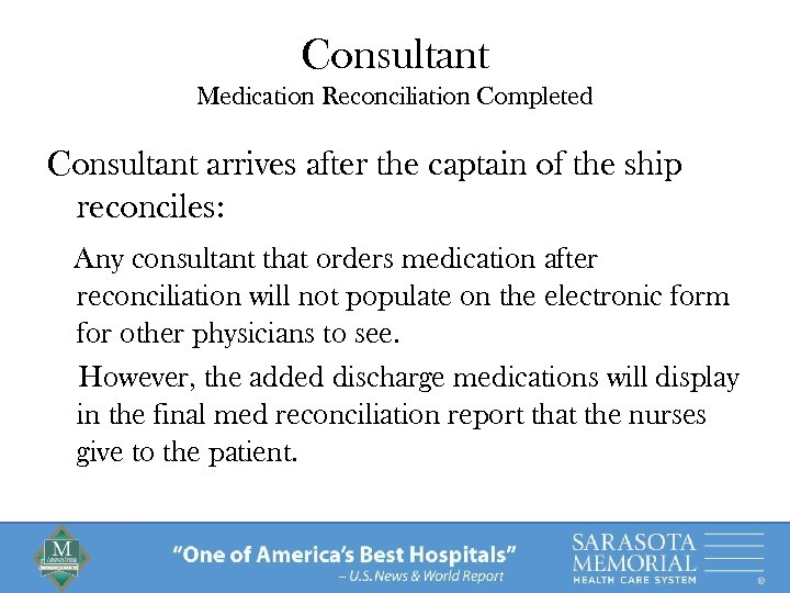 Consultant Medication Reconciliation Completed Consultant arrives after the captain of the ship reconciles: Any