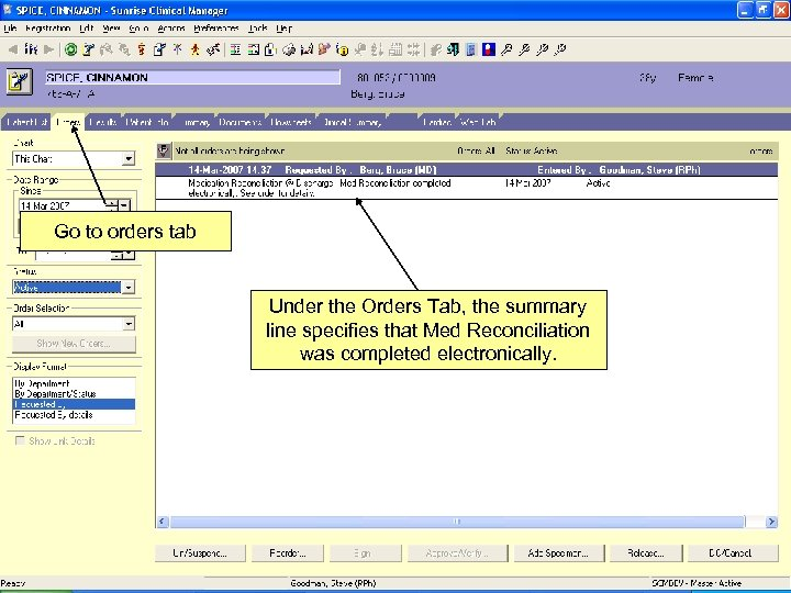 Go to orders tab Under the Orders Tab, the summary line specifies that Med