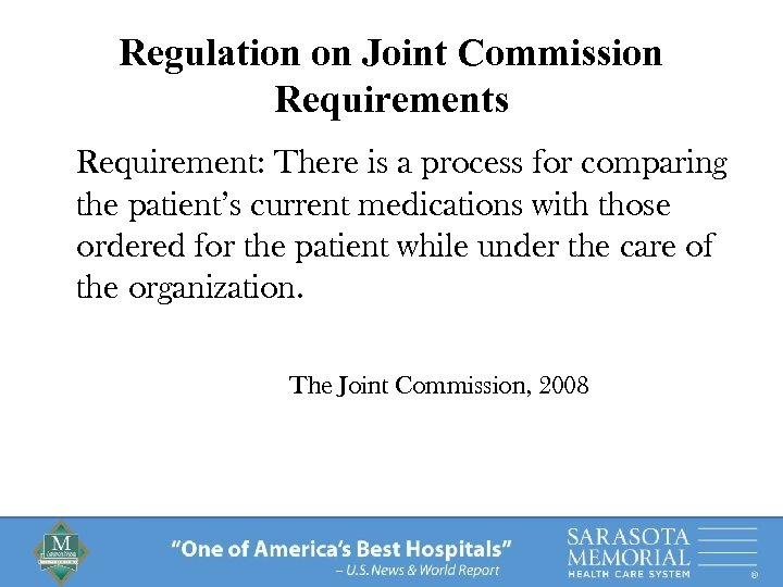 Regulation on Joint Commission Requirements Requirement: There is a process for comparing the patient's
