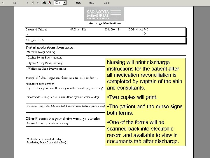 Nursing will print discharge instructions for the patient after all medication reconciliation is completed