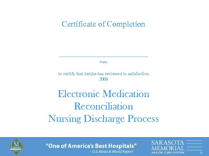 Certificate of Completion _________________ Name to certify that he/she has reviewed to satisfaction 2008