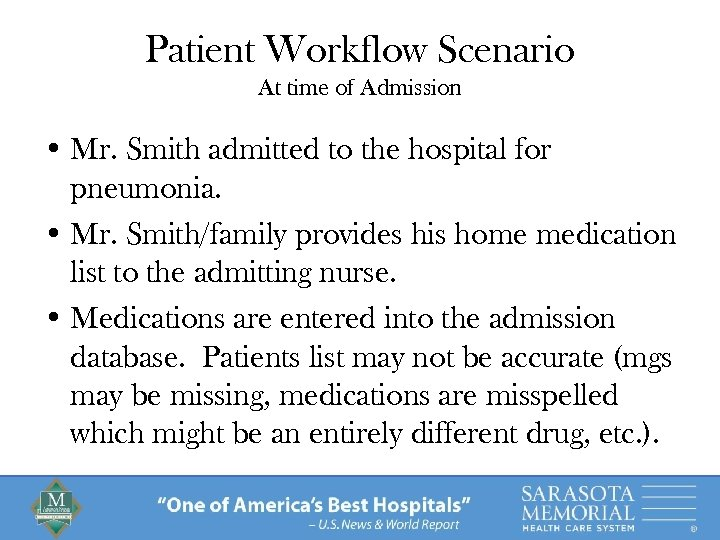 Patient Workflow Scenario At time of Admission • Mr. Smith admitted to the hospital