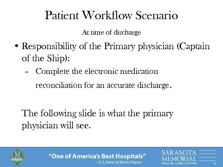 Patient Workflow Scenario At time of discharge • Responsibility of the Primary physician (Captain
