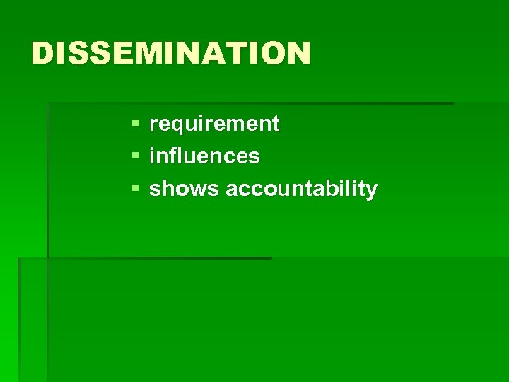 DISSEMINATION § § § requirement influences shows accountability