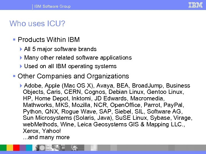 IBM Software Group Who uses ICU? § Products Within IBM 4 All 5 major