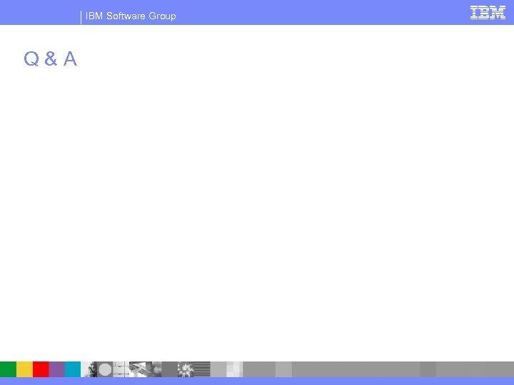 IBM Software Group Q & A
