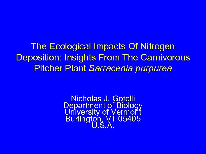 The Ecological Impacts Of Nitrogen Deposition: Insights From The Carnivorous Pitcher Plant Sarracenia purpurea