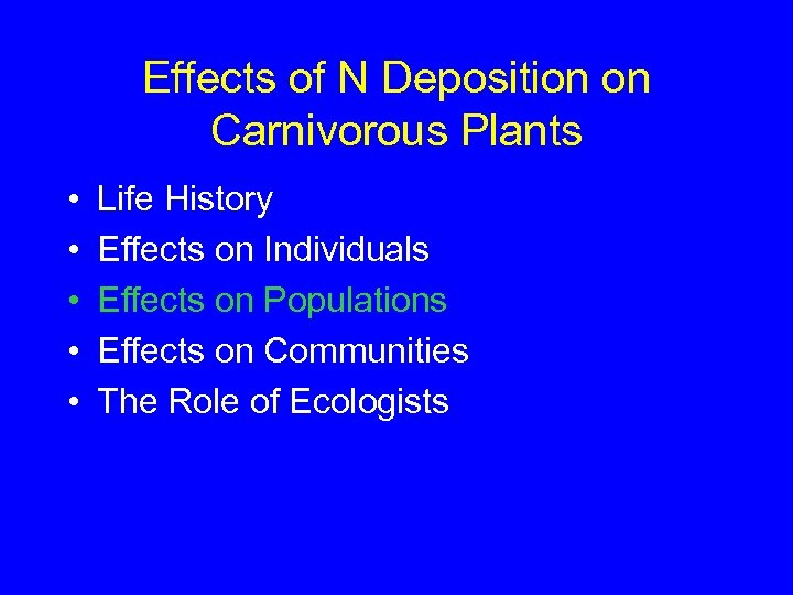 Effects of N Deposition on Carnivorous Plants • • • Life History Effects on