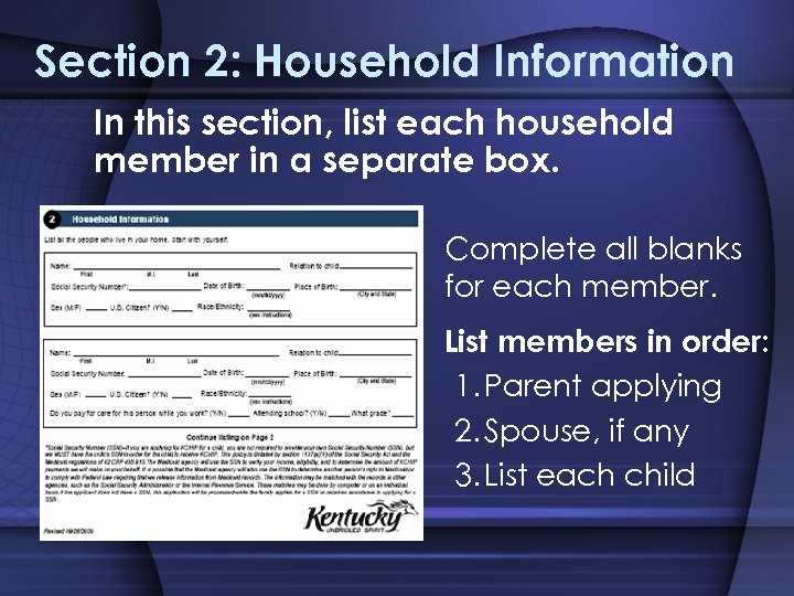 Section 2: Household Information In this section, list each household member in a separate