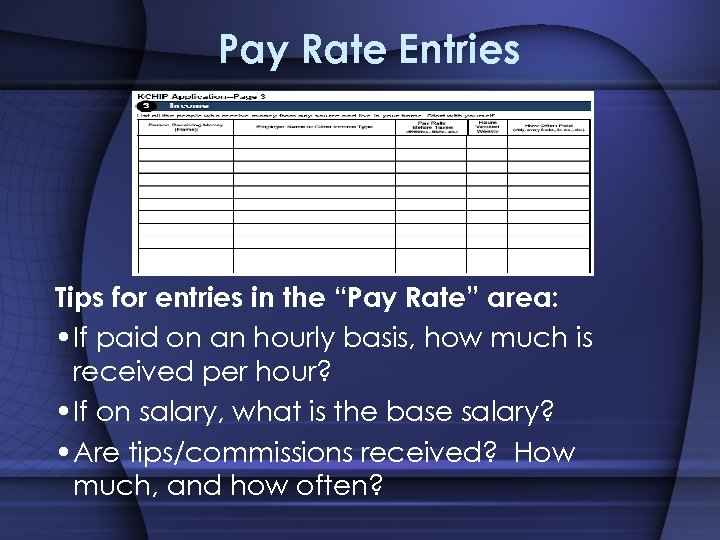 """Pay Rate Entries Tips for entries in the """"Pay Rate"""" area: • If paid"""