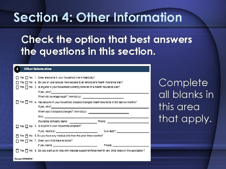 Section 4: Other Information Check the option that best answers the questions in this