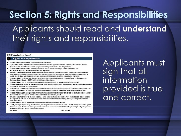 Section 5: Rights and Responsibilities Applicants should read and understand their rights and responsibilities.
