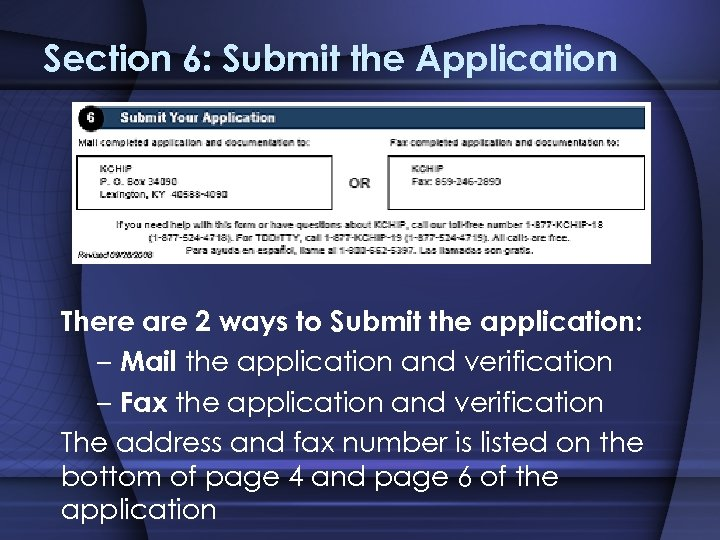 Section 6: Submit the Application There are 2 ways to Submit the application: –