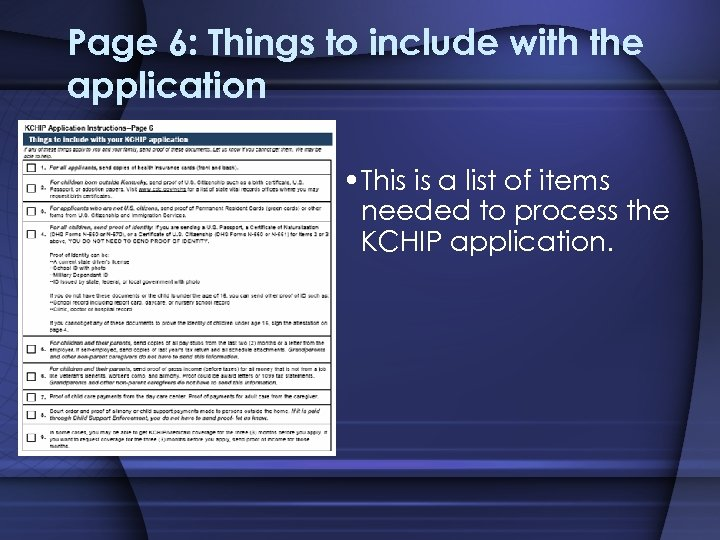 Page 6: Things to include with the application • This is a list of