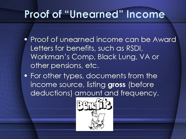 """Proof of """"Unearned"""" Income • Proof of unearned income can be Award Letters for"""