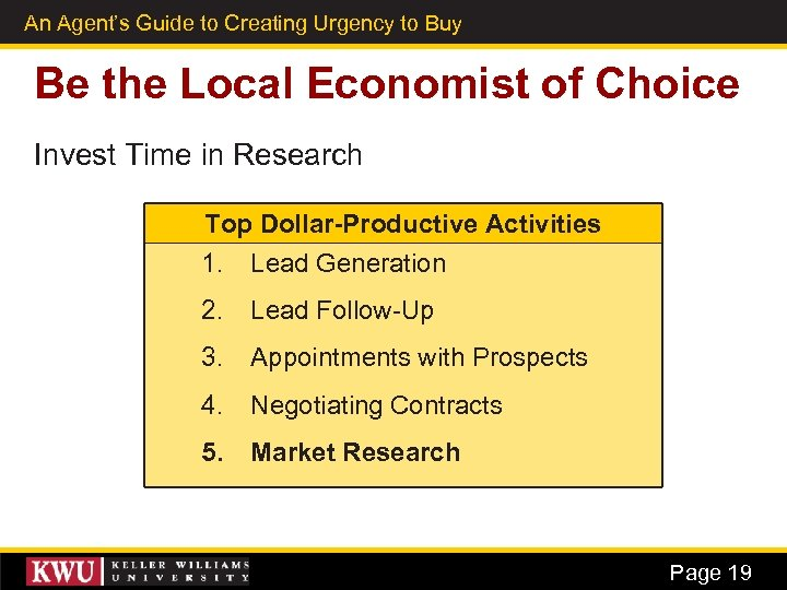 An Agent's Guide to Creating Urgency to Buy 12 Be the Local Economist of