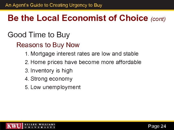 An Agent's Guide to Creating Urgency to Buy 16 Be the Local Economist of