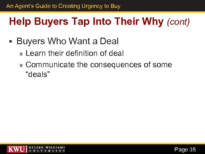 An Agent's Guide to Creating Urgency to Buy 24 Help Buyers Tap Into Their
