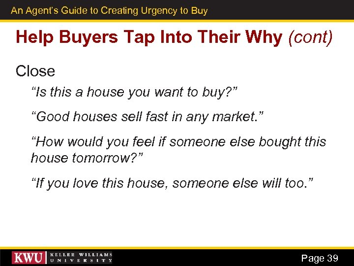An Agent's Guide to Creating Urgency to Buy 27 Help Buyers Tap Into Their