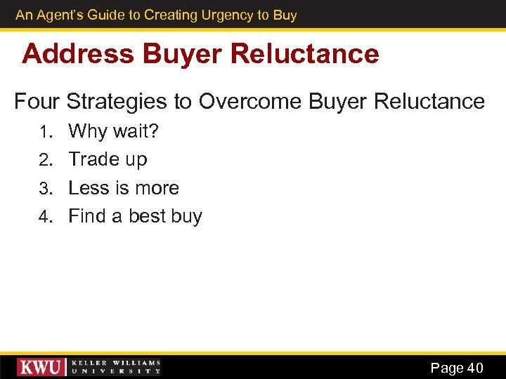An Agent's Guide to Creating Urgency to Buy 29 Address Buyer Reluctance Four Strategies