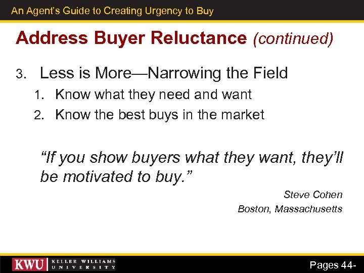 An Agent's Guide to Creating Urgency to Buy 32 Address Buyer Reluctance (continued) 3.