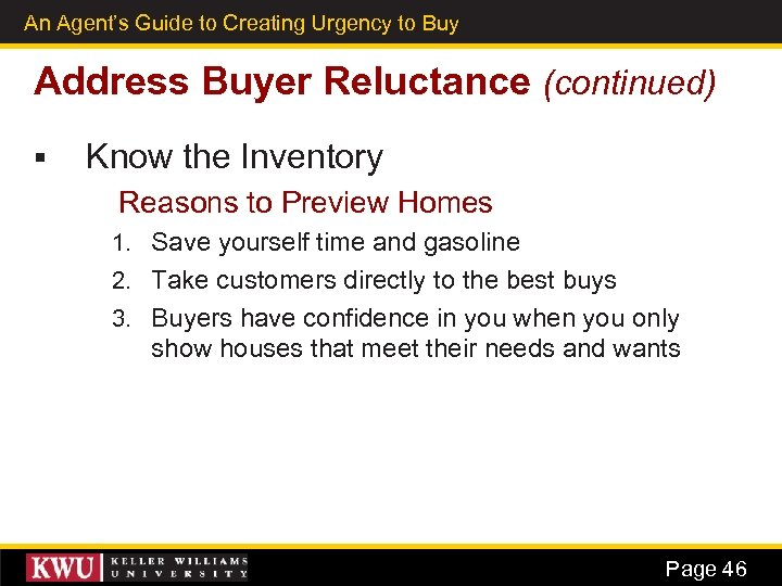 An Agent's Guide to Creating Urgency to Buy 33 Address Buyer Reluctance (continued) §