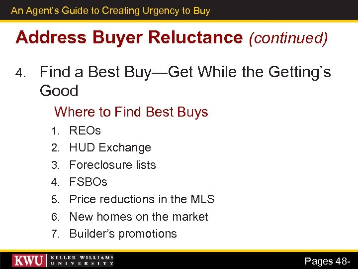 An Agent's Guide to Creating Urgency to Buy 34 Address Buyer Reluctance (continued) 4.